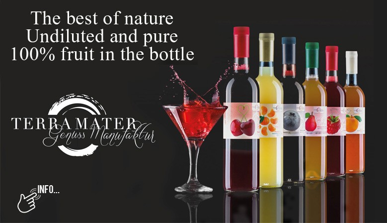 Terra Mater - the best of nature, undiluted and pure - 100% fruit in the bottle